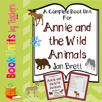 Annie and the Wild Animals by Jan Brett Book Unit