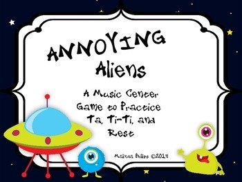 Annoying Aliens: A Center Game to Practice Ta, Ti-Ti, and Rest