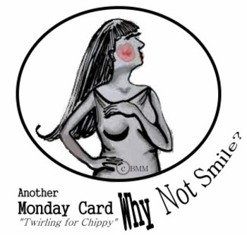 Another Monday Card:  Why Not Smile?  Cards to Cheer a Colleague