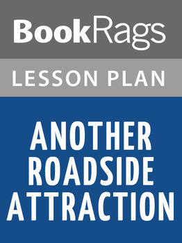 Another Roadside Attraction Lesson Plans