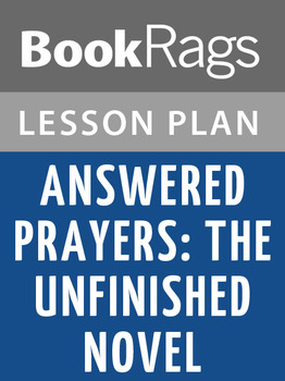 Answered Prayers: The Unfinished Novel Lesson Plans