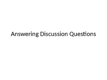 Answering Discussion Questions