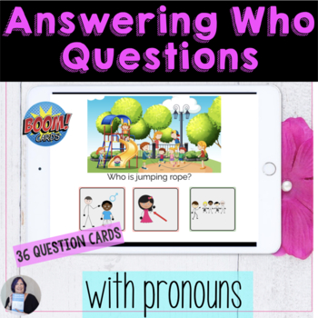 Answering Wh Questions Who with Pronouns BOOM Cards Teletherapy No Print