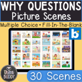 Answering Why Questions Picture Scenes BOOM Cards