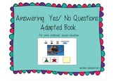 Answering Yes/ No Questions Adapted Book for Special Education