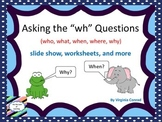 "Answering the ""wh"" Questions--slide show and worksheets"