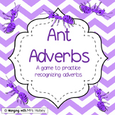 Ant Adverbs: A center game and activities to practice naming adverbs