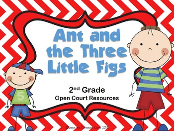 Ant and the Three Little Figs ~ 2nd Grade Open Court Resource