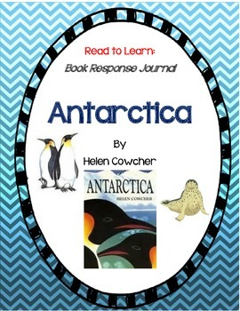 Antarctica - A Complete Book Response Journal with Close Reading Strategies