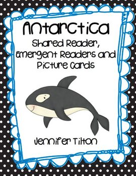 Antarctica Shared Reader, 2 Emergent Readers and Picture Cards