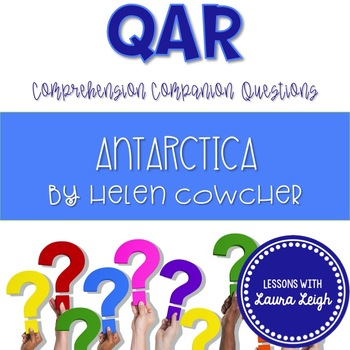 Antarctica by Helen Cowcher QAR Comprehension Questions with QAR Poster