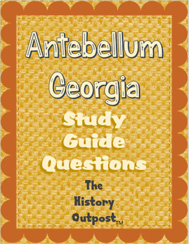 Antebellum Georgia Study Guide Questions