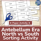 Antebellum North vs South Sort (Middle and High School U.S. History)