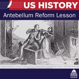 Antebellum Reform Powerpoint and Handout