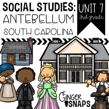 Antebellum South Carolina {Unit 7}