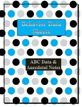 Antecedent, behavior, & consequence data and anecdotal notes form