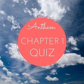 """Anthem"" Chapter 1 Quiz"
