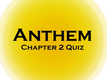 Anthem Chapter 2 Reading Quiz