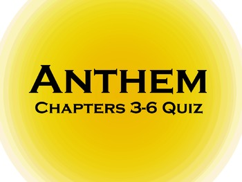 Anthem Chapter 3-6 Reading Quiz