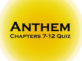 Anthem Chapter 7-12 Reading Quiz