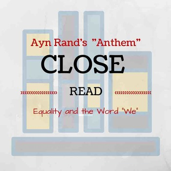 """""""Anthem"""" Close Read and Essay Prompt"""