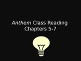 Anthem Whole Class Guide Chapters 5-7