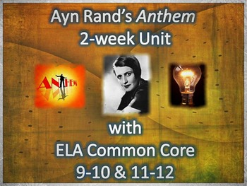 Anthem by Ayn Rand 2-Week Unit with ELA 9-10 & 11-12 Common Core