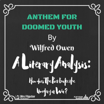 Literature: Poetry - Anthem for Doomed Youth by Wilfred Owen Essay Assignment