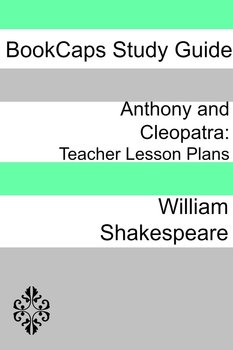 Anthony and Cleopatra: Teacher Lesson Plans