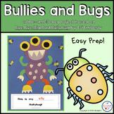 Anti Bullying:  Bullies and Bugs