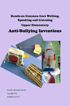 Anti-Bullying Inventions with Common Core for Upper Elementary and GATE