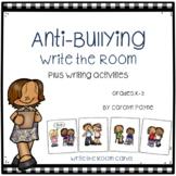 Anti-Bullying:  Write the Room plus Writing Activities