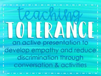 Teach Tolerance, Build Empathy-- Anti-bullying, anti-discrimination presentation