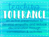 Teach Tolerance, Build Empathy-- Anti-bullying, anti-discrimination presentation