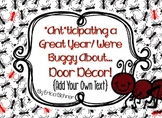 "Door Decor: ""Ant""icipating a Great Year/We're Buggy About..."