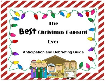 Anticipation and Debriefing Guide: The Best Christmas Pageant Ever