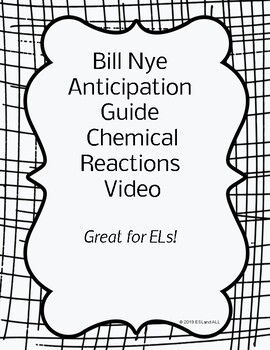 Science Anticipation Guide for Bill Nye Chemical Reactions, ESL