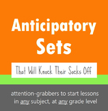Anticipatory Sets That Will Knock Their Socks Off