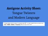 Antigone Activity Sheet: Tongue Twisters and Modern Language
