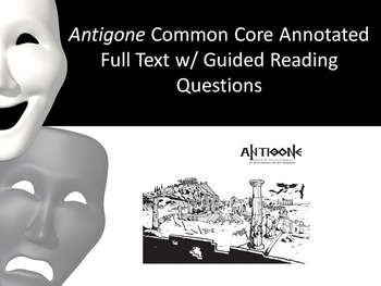 Antigone Annotated Full Text - 175 Embedded Common Core Guided Reading Questions