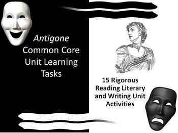 Antigone Common Core Unit Learning Tasks - 15 Rigorous Activities!!