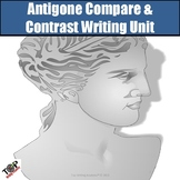 Antigone Compare and Contrast Writing Unit