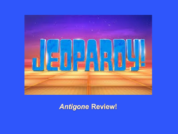 Antigone Jeopardy PreReading Review