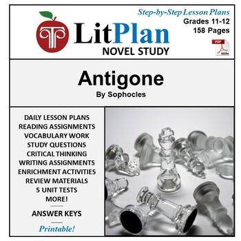 Antigone: LitPlan Teacher Guide - Lesson Plans, Questions, Tests