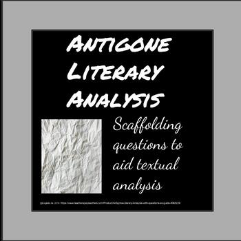 Antigone - Literary Analysis with questions as guide