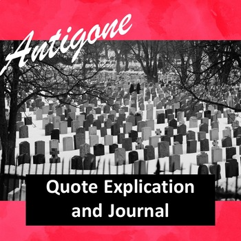 Antigone Quote Explication and Journal