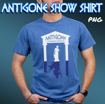 Antigone Show Shirt