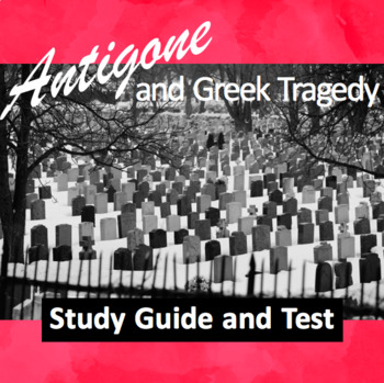 Antigone and Greek Tragedy Test and Study Guide