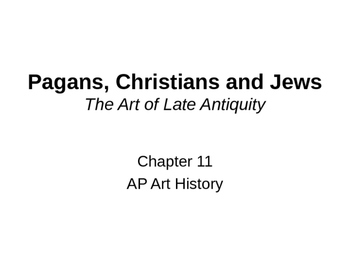 Antiquity Powerpoint (Early Christian-Gardner's Chapter 11)