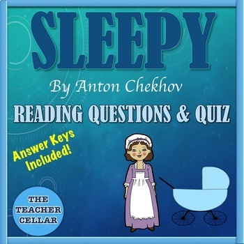 Anton Chekhov's Sleepy - Reading Comprehension Questions & Quiz with Answer Key